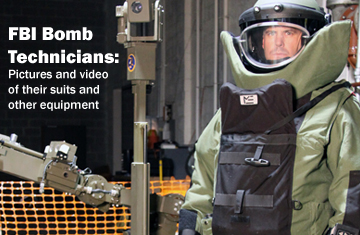 FBI Bomb Technicians: Pictures and video of their suits and other equipment