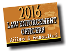 Law Enforcement Officers Killed & Assaulted 2016