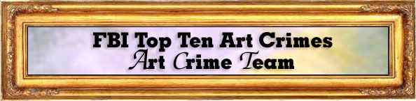 FBI Top Ten Art Crimes - Art Crime Team